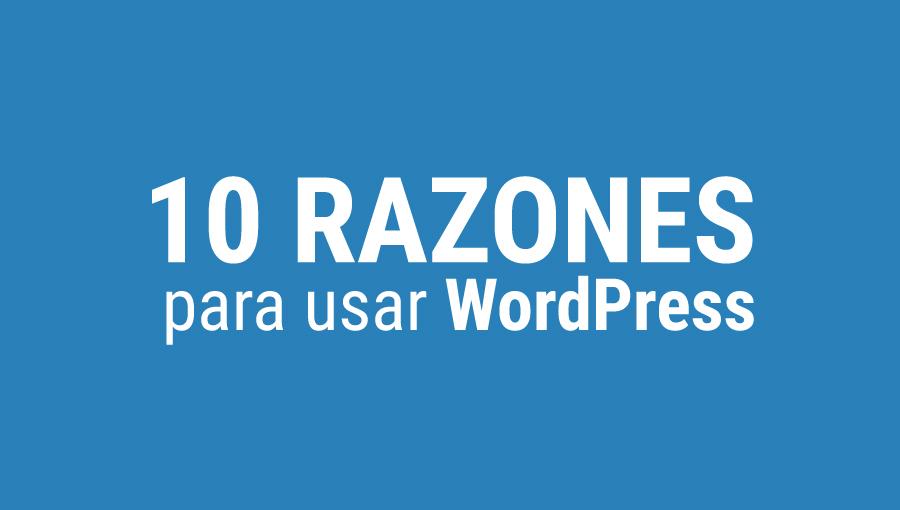 10_razones_para_usar_wordpress